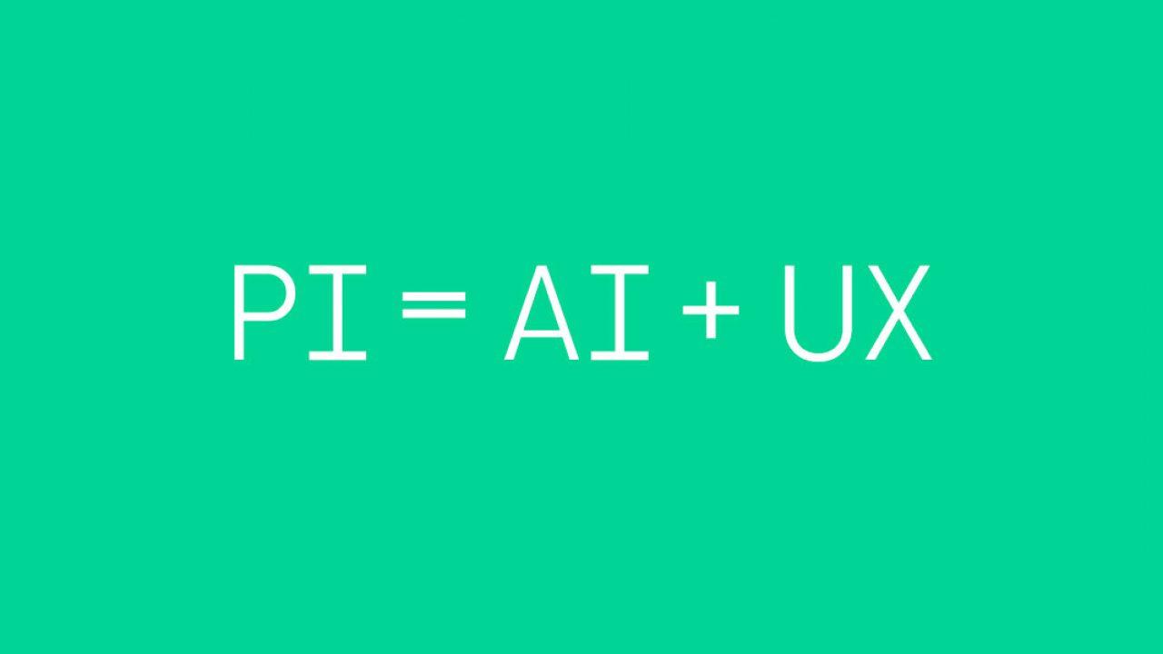Personal Intelligence. PI = AI + UX